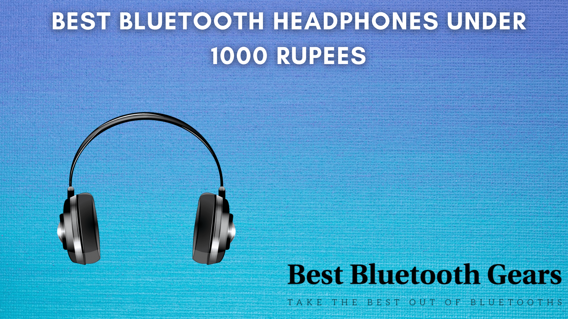 10 Best Bluetooth Headphones Under 1000 Rs In India 2020 Best Bluetooth Gears