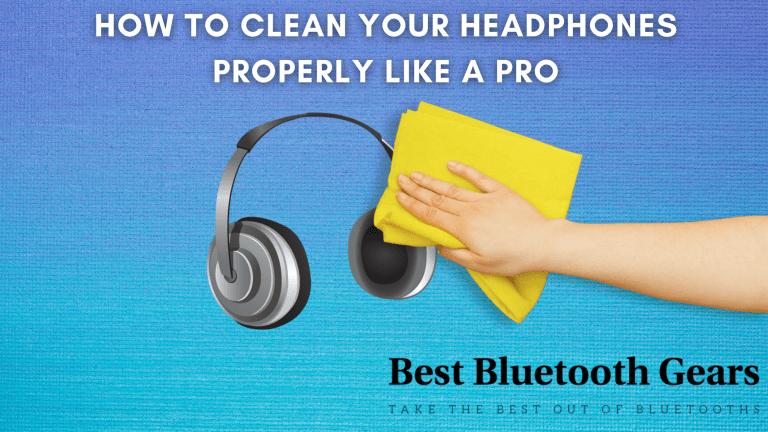 How to Clean Your Headphones Properly Like a Pro