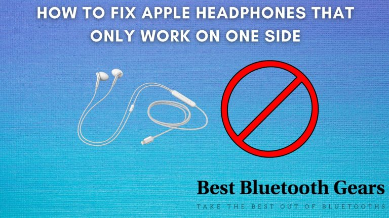 How to Fix Apple Headphones that Only Work on One Side